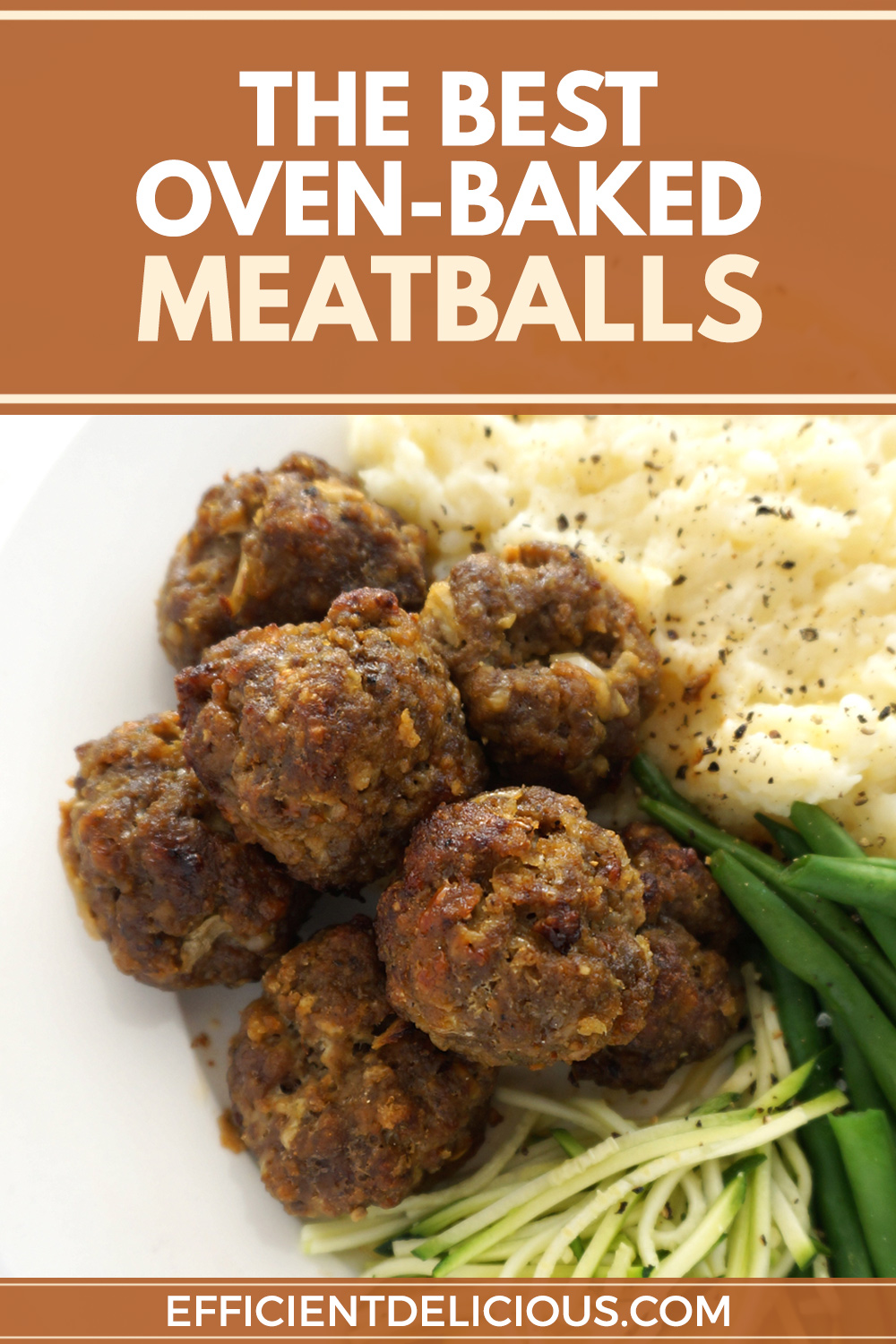 pinterest pin for baked meatballs -close up of meatballs, mashed potato and vegetables